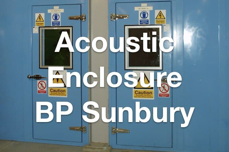 Acoustic Enclosure for BP Sunbury