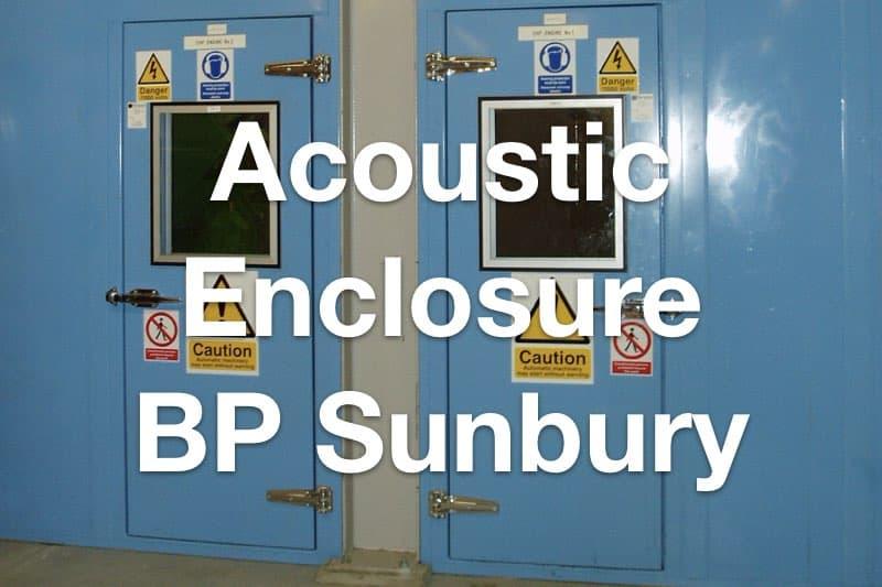 Acoustic Enclosure for BP Sunbury